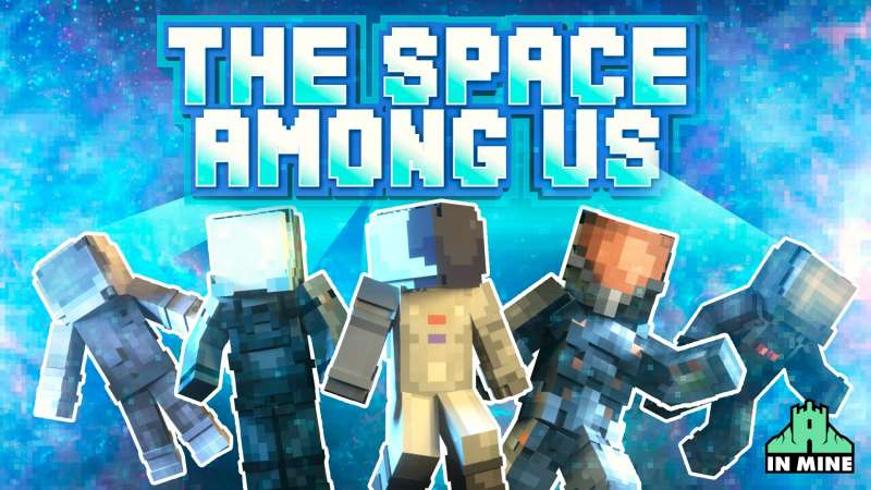 The Space Among Us on the Minecraft Marketplace by In Mine