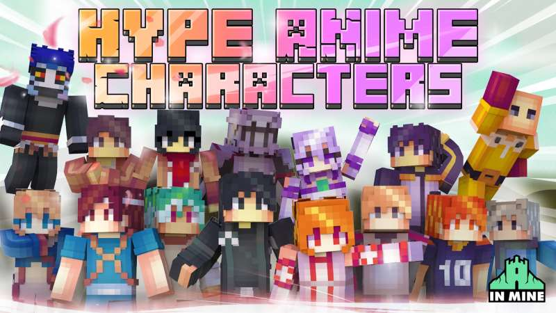 Hype Anime Characters on the Minecraft Marketplace by In Mine