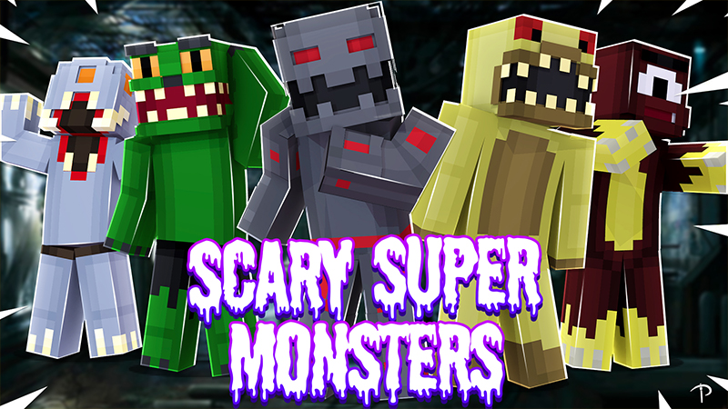 Scary Super Monsters