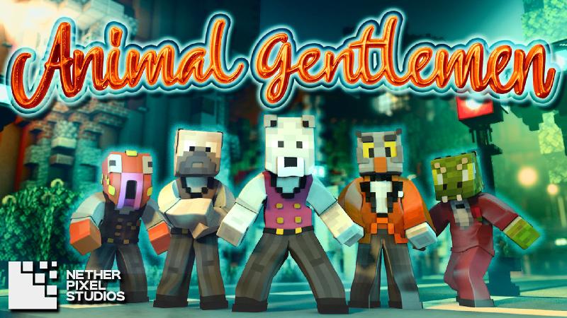 Animal Gentlemen on the Minecraft Marketplace by Netherpixel
