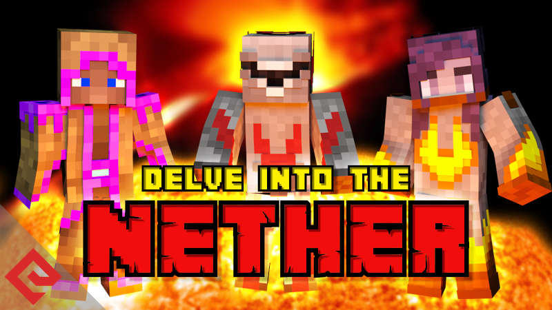 Delve into the Nether