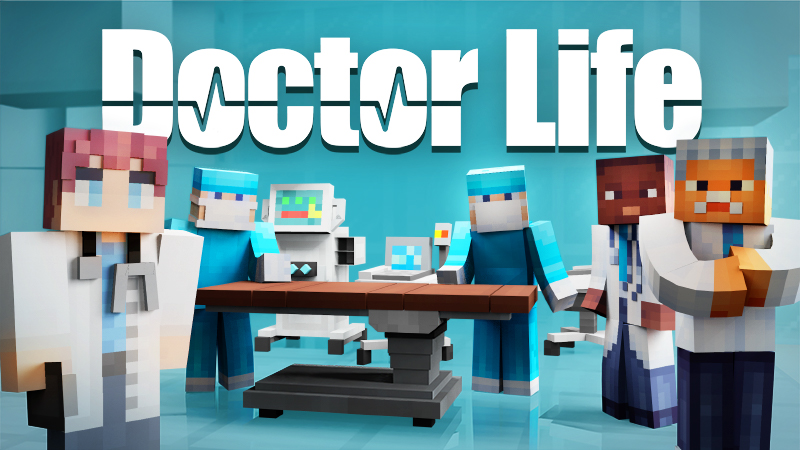 Doctor Life on the Minecraft Marketplace by Team Vaeron