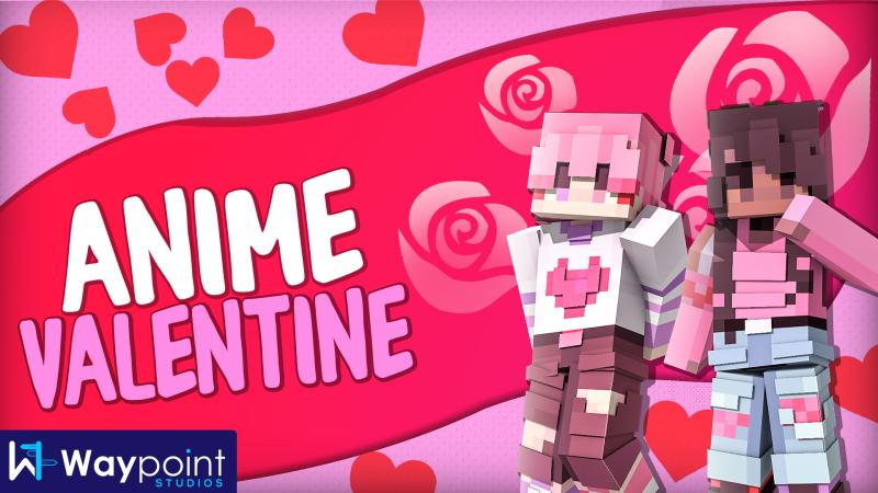 Anime Valentine on the Minecraft Marketplace by Waypoint Studios