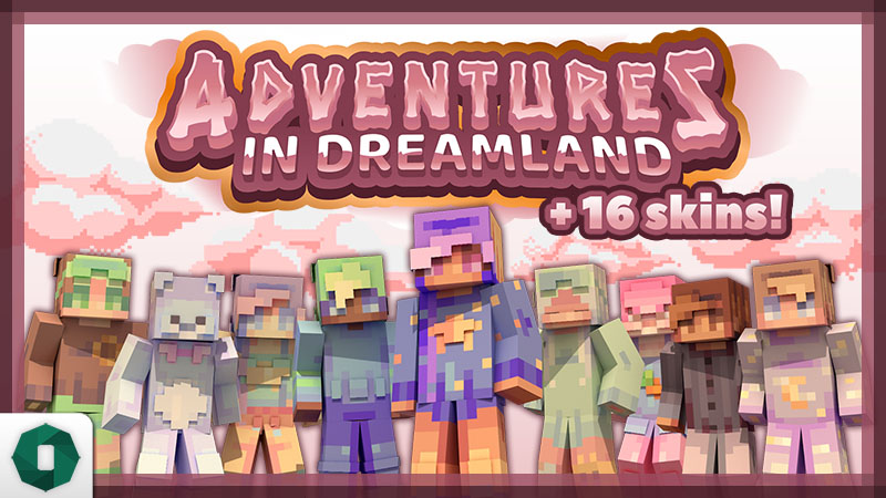 Adventures in Dreamland on the Minecraft Marketplace by Octovon