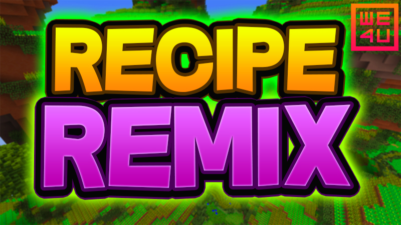 Recipe Remix on the Minecraft Marketplace by We4u
